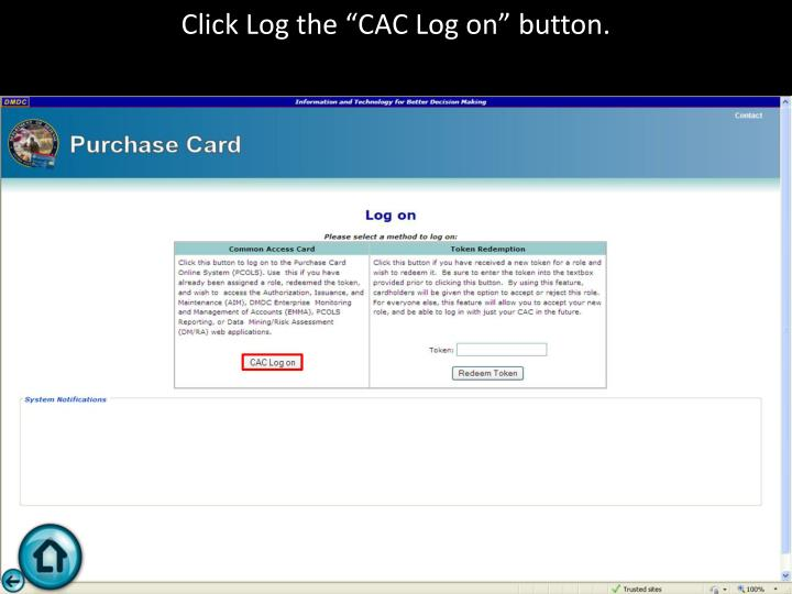 "Click Log the ""CAC Log on"" button."