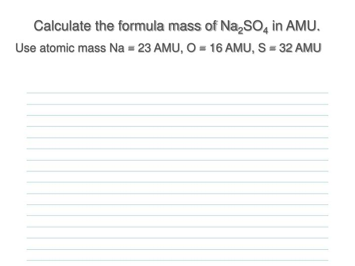 Calculate the formula mass of Na