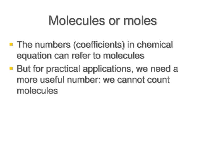 Molecules or moles