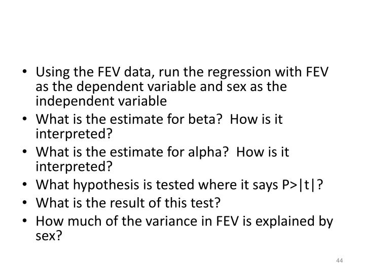Using the FEV data, run the regression with FEV as the dependent variable and sex as the independent variable