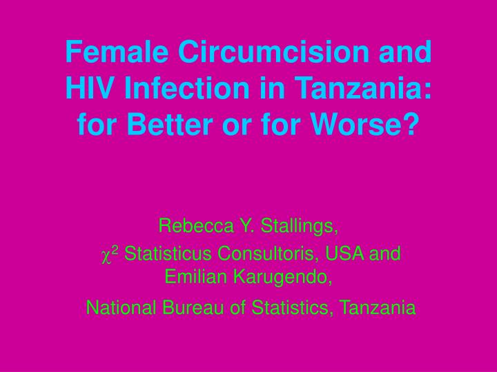 Female circumcision and hiv infection in tanzania for better or for worse