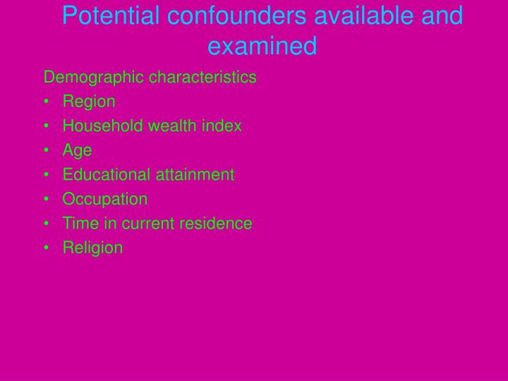 Potential confounders available and examined