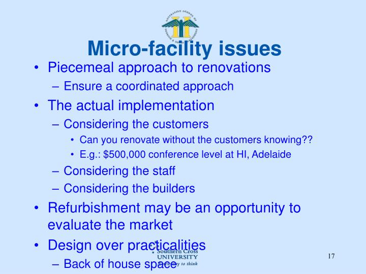 Micro-facility issues
