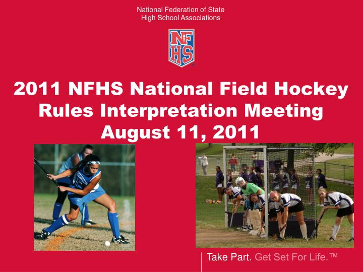 2011 nfhs national field hockey rules interpretation meeting august 11 2011