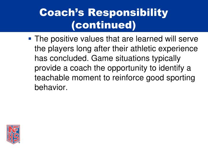 Coach's Responsibility (continued)