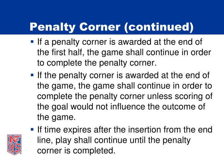 Penalty Corner (continued)