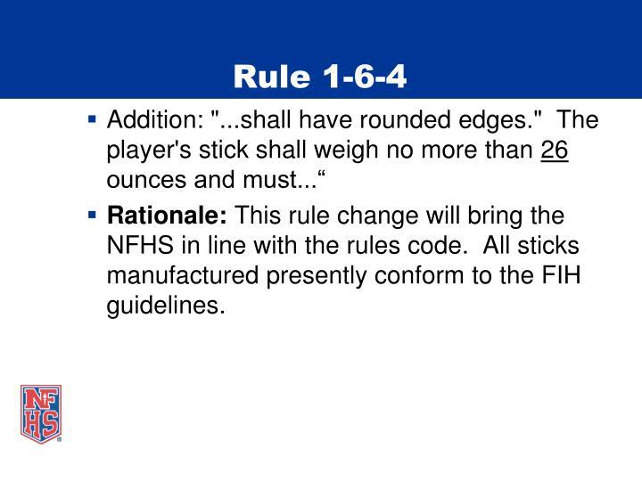 Rule 1-6-4