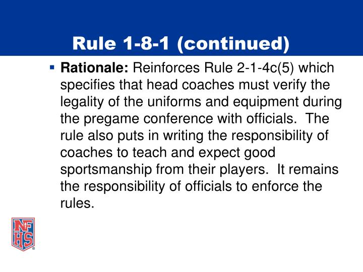 Rule 1-8-1 (continued)