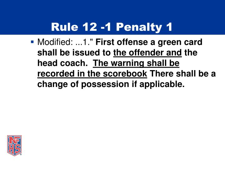 Rule 12 -1 Penalty 1
