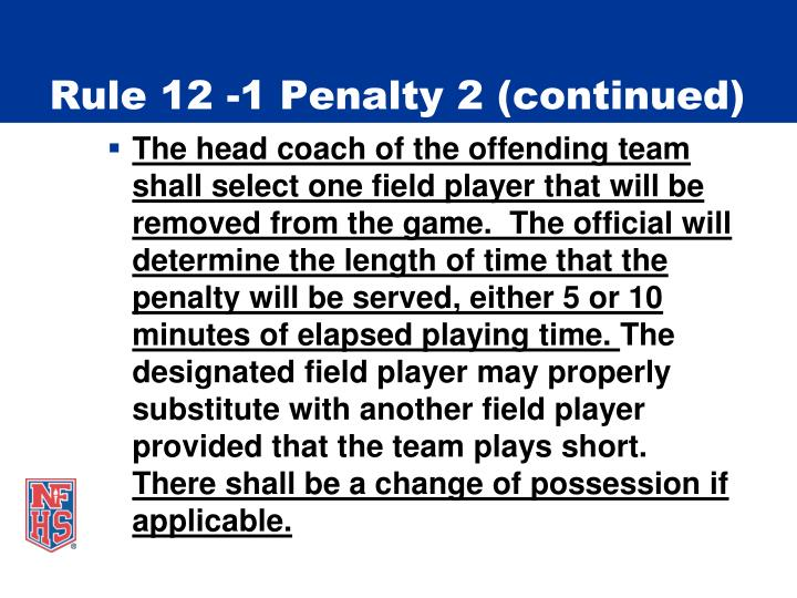 Rule 12 -1 Penalty 2 (continued)