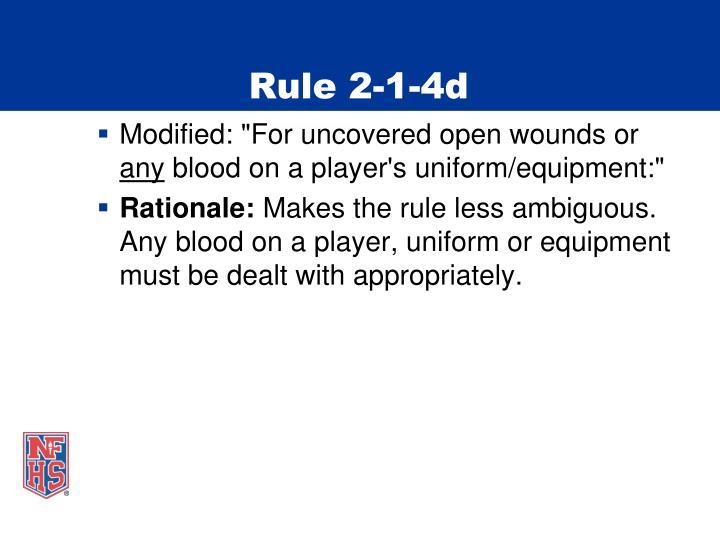 Rule 2-1-4d