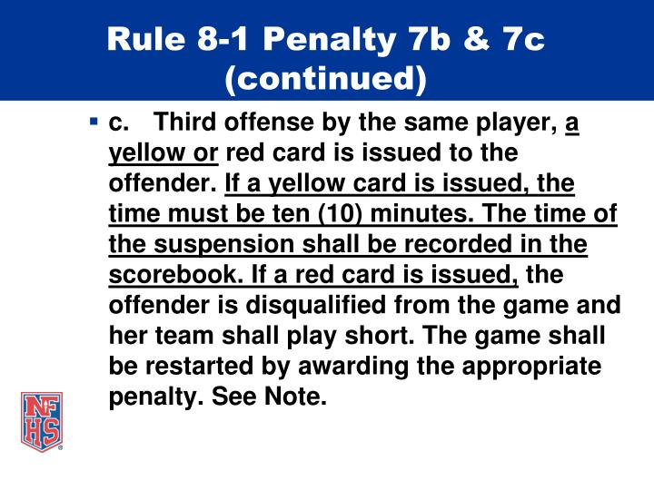 Rule 8-1 Penalty 7b & 7c (continued)