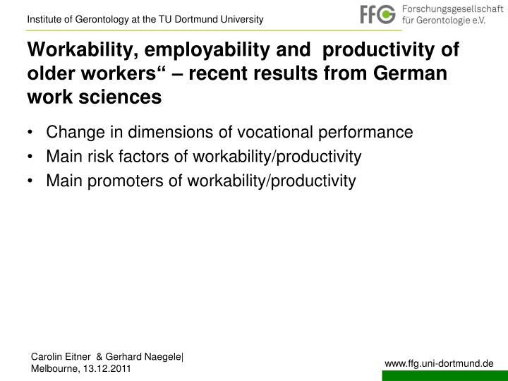 "Workability, employability and  productivity of older workers"" – recent results from German work sciences"
