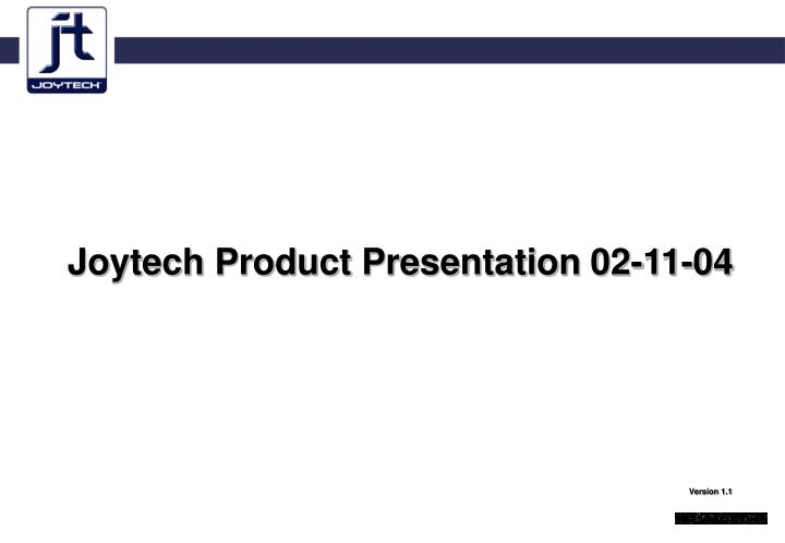 Joytech Product Presentation 02-11-04