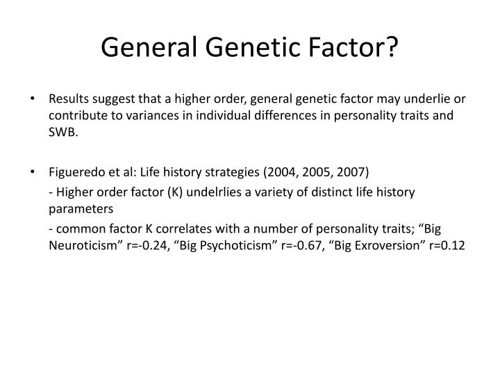 General Genetic Factor?