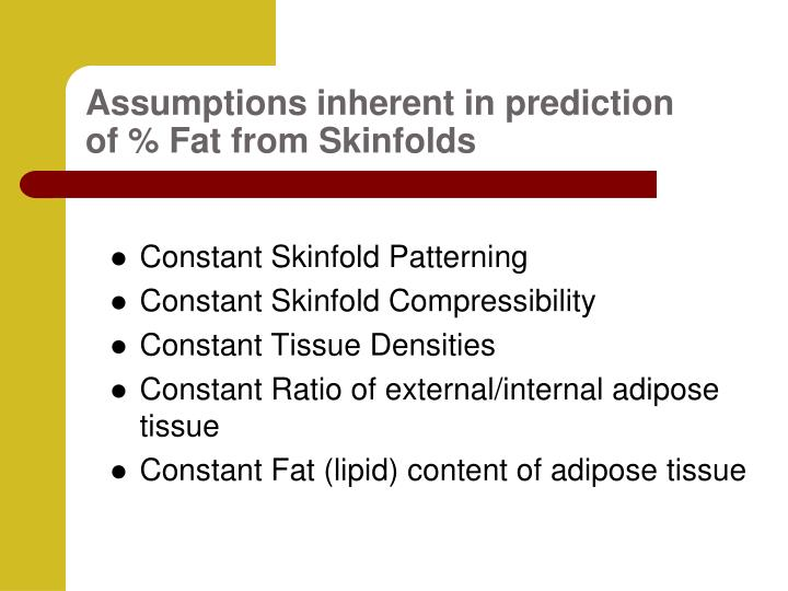 Assumptions inherent in prediction of fat from skinfolds1