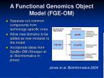 a functional genomics object model fge om