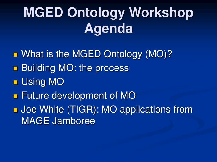 MGED Ontology Workshop Agenda