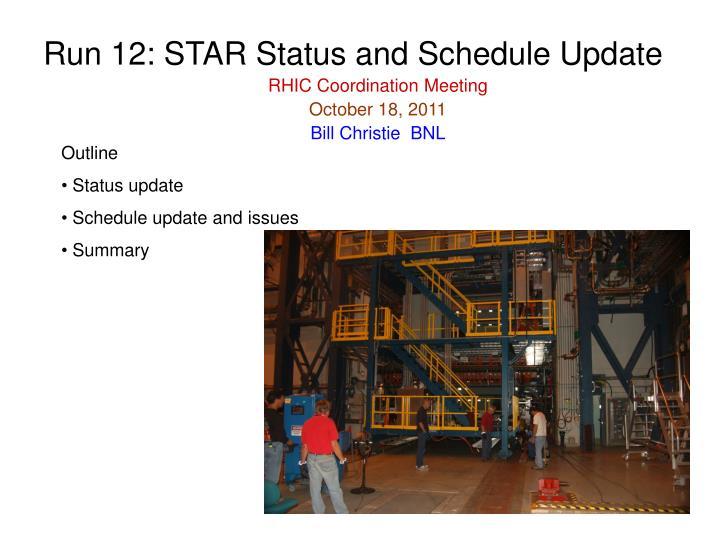 Run 12: STAR Status and Schedule Update