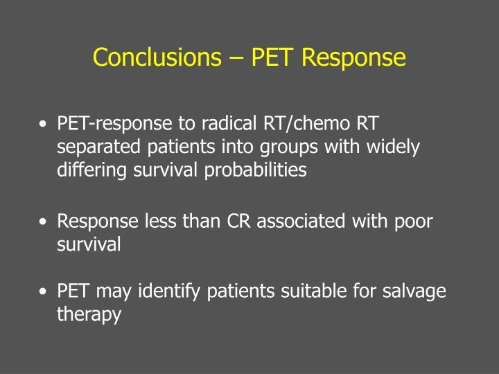 Conclusions – PET Response
