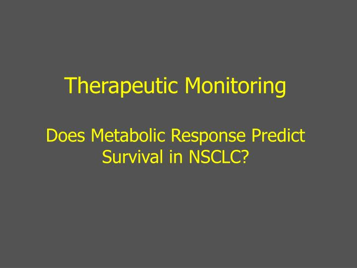 Therapeutic Monitoring