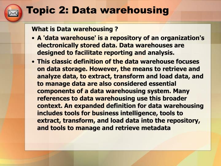 Topic 2: Data warehousing