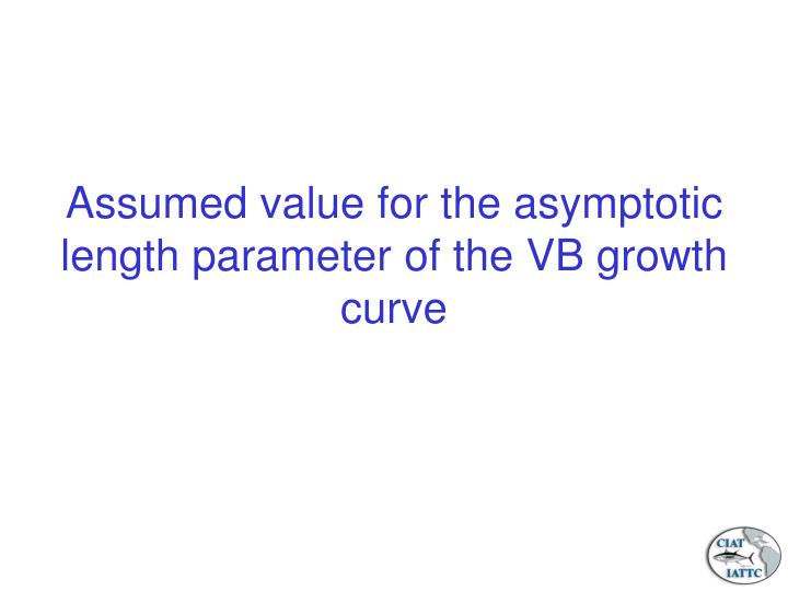 Assumed value for the asymptotic length parameter of the VB growth curve