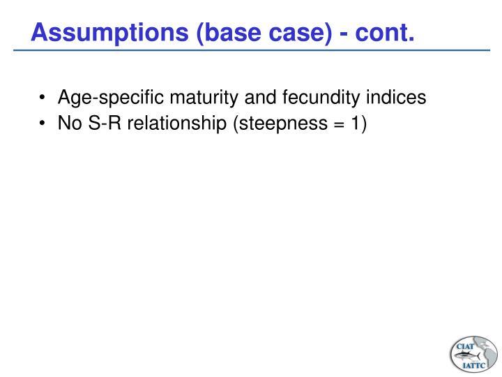 Assumptions (base case) - cont.
