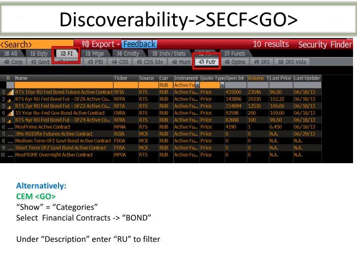 Discoverability->SECF<GO>
