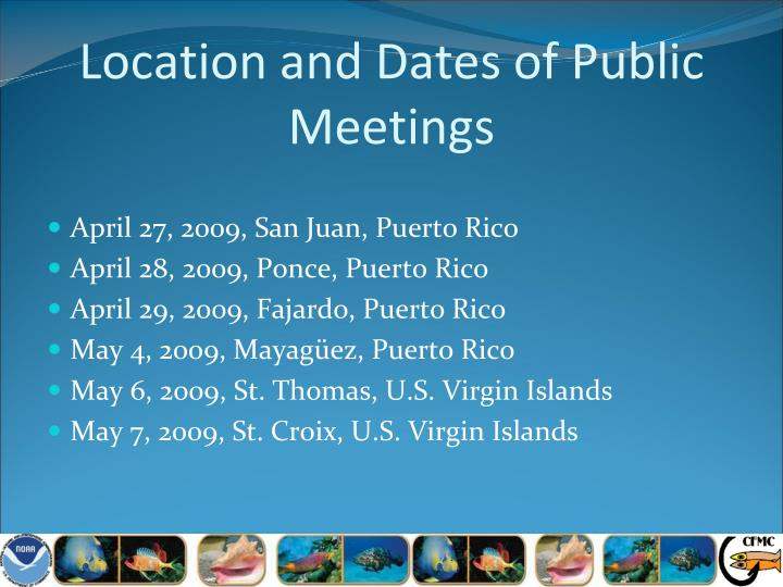 Location and dates of public meetings