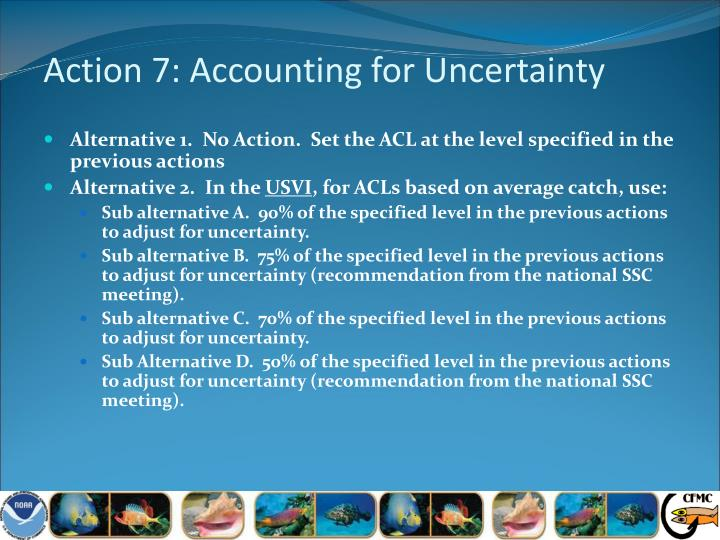 Action 7: Accounting for Uncertainty
