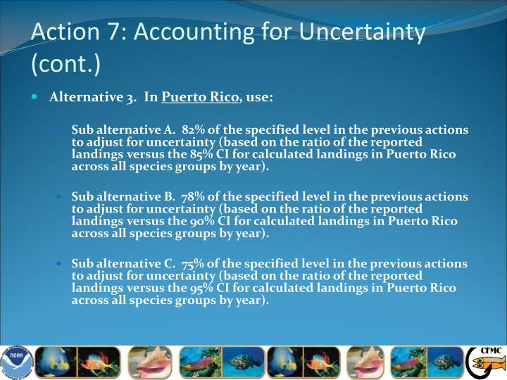 Action 7: Accounting for Uncertainty (cont.)