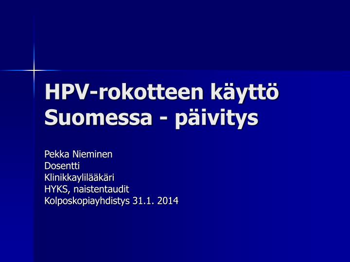 HPV-rokotteen käyttö Suomessa - päivitys