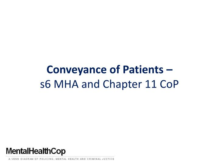 Conveyance of Patients –