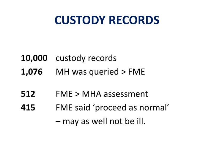 CUSTODY RECORDS