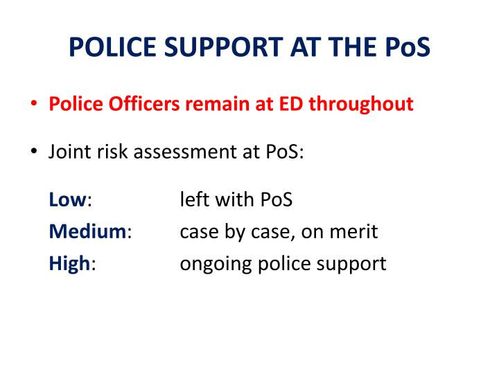 POLICE SUPPORT AT THE PoS