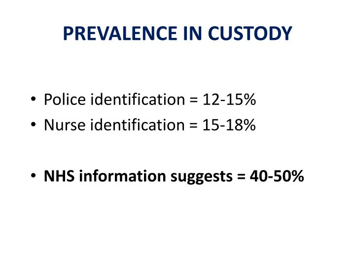 PREVALENCE IN CUSTODY