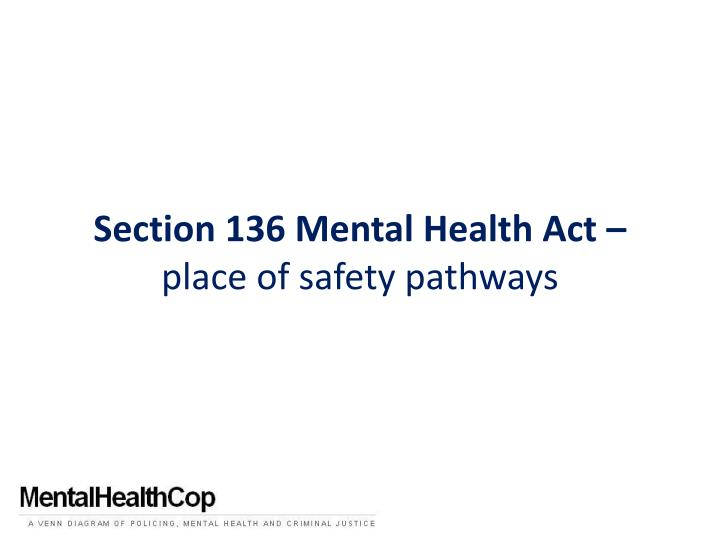 Section 136 mental health act place of safety pathways