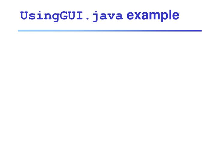 UsingGUI.java