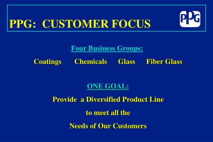 PPG:  CUSTOMER FOCUS