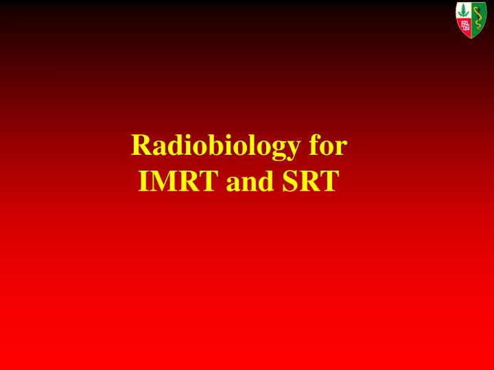 Radiobiology for IMRT and SRT