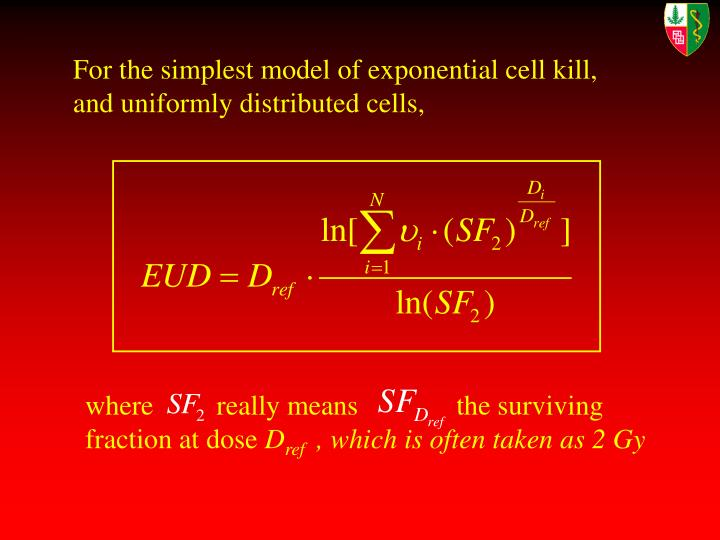 For the simplest model of exponential cell kill, and uniformly distributed cells,