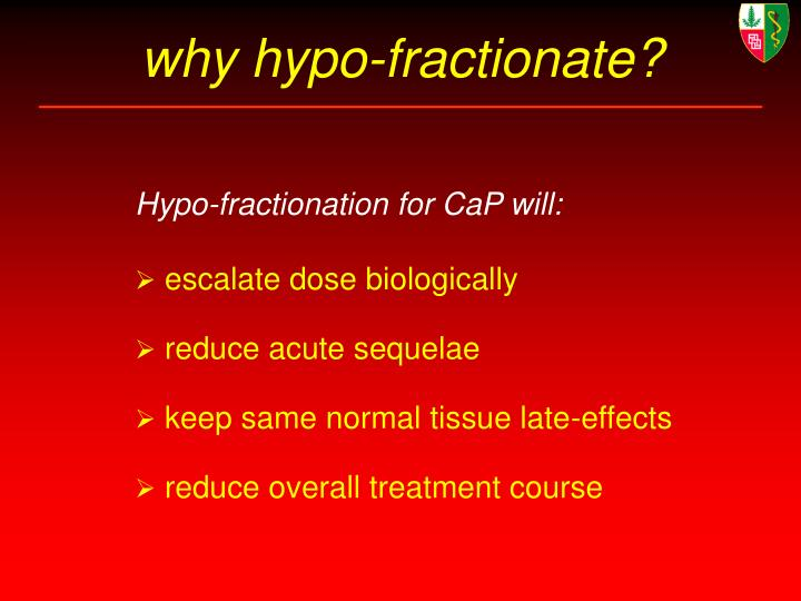 why hypo-fractionate?