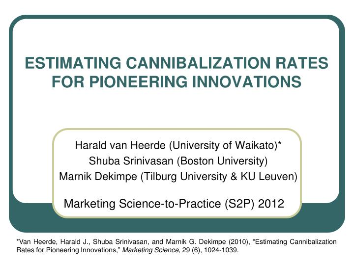Estimating cannibalization rates for pioneering innovations