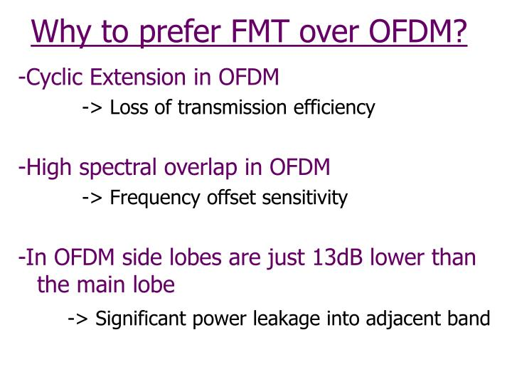 Why to prefer FMT over OFDM?