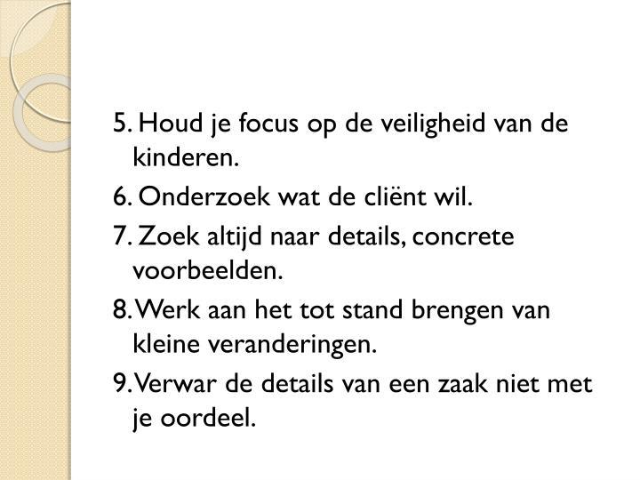 5. Houd je focus op de veiligheid van de kinderen.