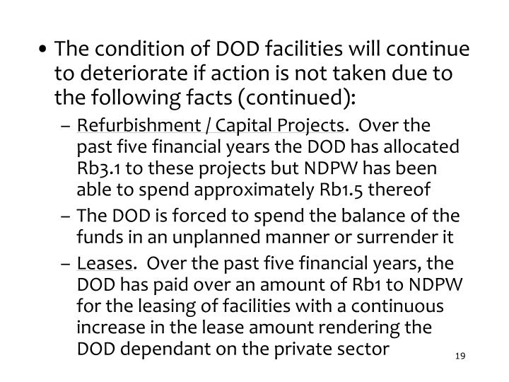 The condition of DOD facilities will continue to deteriorate if action is not taken due to the following facts (continued):