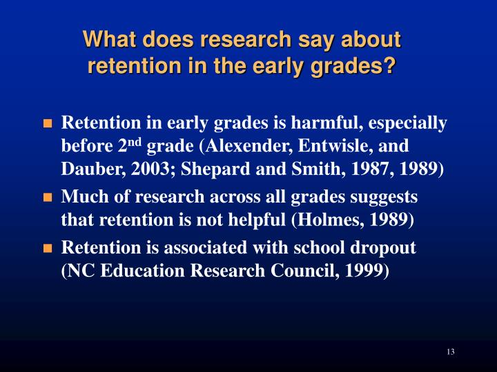 Retention in early grades is harmful, especially before 2