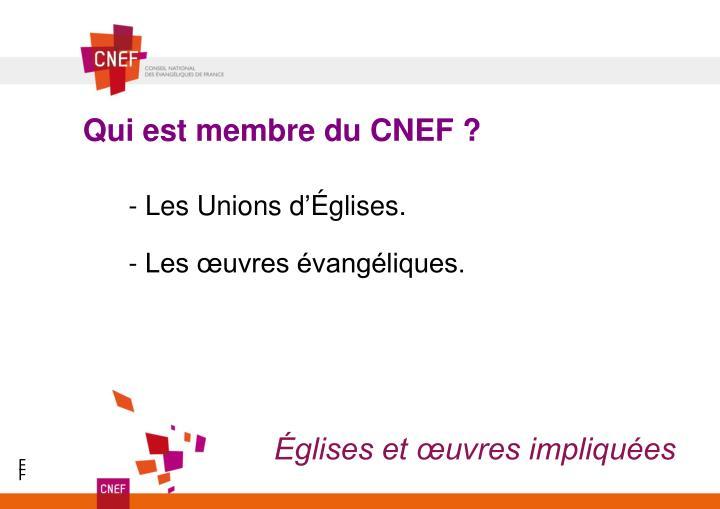 Qui est membre du CNEF ?