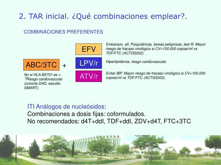 Embarazo, alt. Psiquiátricas, tareas peligrosas, test R. Mayor riesgo de fracaso virológico si CV>100.000 copias/ml vs TDF/FTC (ACTG5202).
